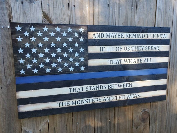 "Thin Blue Line American Flag with ""And maybe remind the few if ill of us they speak..."" Quote 