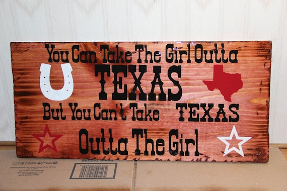 Can't Take Texas Out Of The Girl Sign