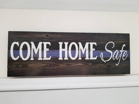 Come Home Safe Door Sign