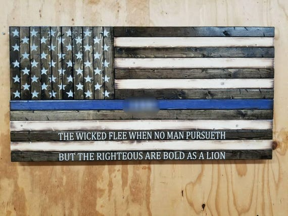 "Wooden Rustic Style Thin Blue Line American Flag with ""THE WICKED FLEE...."" Quote"