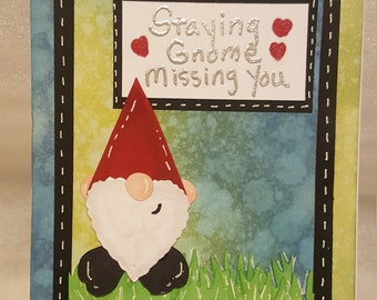 Handmade Gnome  Missing You Card staying Gnome Missing You