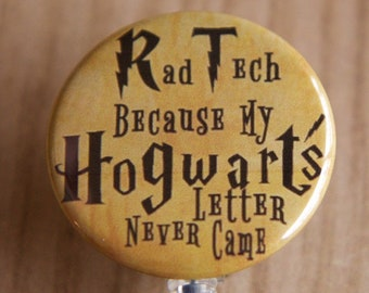 Radiology Tech Badge Reel-Xray-Name Badge Holder-Rad Tech-Rad Tech Retractable Badge Holder-Letter never Came-Harry Potter Inspired