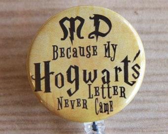 Doctor Badge Reel-MD ID Badge Holder-Letter Never Came-Retractable Name Badge Reel-Harry Potter Inspired
