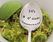 Personalize with a Name It 39 s 5 O 39 Guac Somewhere Stainless Steel Stamped Spoon Vegan Avocado Gift Foodie Gift Guacamole Pun Fiesta