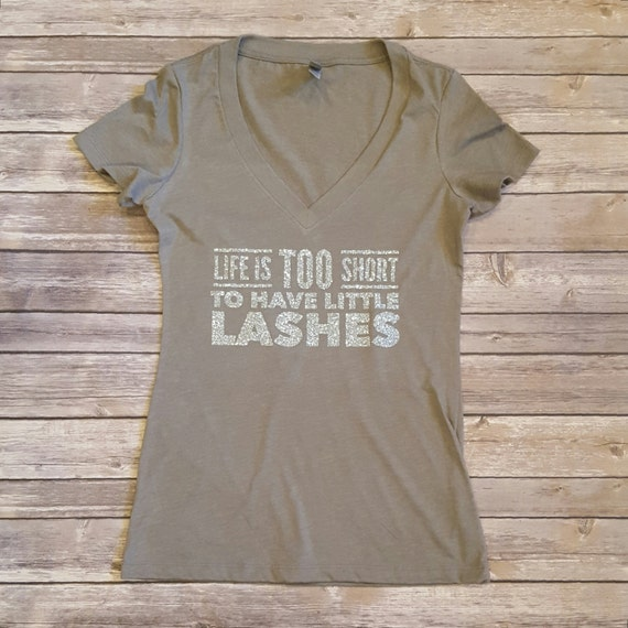 Life Is Too Short For Little Lashes V-Neck Tee