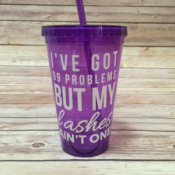 99 Problems Lash Purple Tumbler - 16 oz