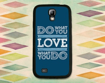 Love What You Do Typography Case For The Samsung Galaxy  S4 or S5