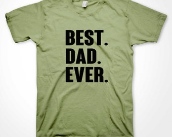 Best Dad Ever T-shirt Daddy Father Papa Fathers Day Gift Shirts Many Colors S-3XL can be customized
