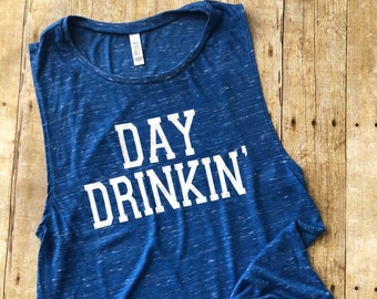 Day Drinking Muscle Tank Top Shirt Trendy Gym Shirts For Drinkers Funny Summer Concert