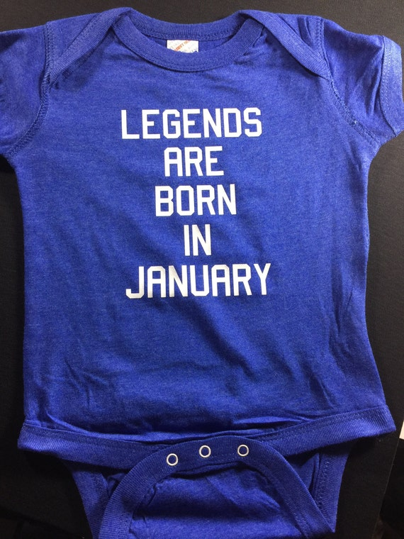 Birth Month T Shirt Legends Are Born Baby