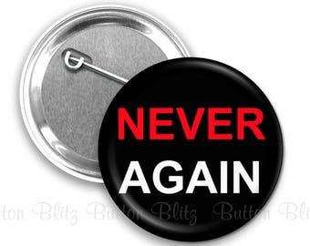 Never Again Pins, 5 Never Again Pinbacks, Gun Violence Awareness Event, Never Again Buttons, #NeverAgain Rally, Florida Shooting - BB1325-5