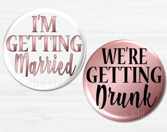 I'm Getting Married and We're Getting Drunk Pins, Fun Bachelorette Party Pins, Bachelorette Party Buttons, Bachelorette Party Favors BB1221