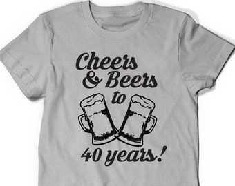 Cheers And Beers 40th Birthday Shirt Funny Tshirt T Tee Bday Mens Womens Ladies Gift Present Turning 40 Years Old Husband Wife