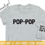 Gift for Grandpa Shirt Fathers Day Shirts Funny Tee Don't Make Me Call My Pop-pop and Me Matching Outfit Tshirt Poppop Pops Pop Papa Grampa