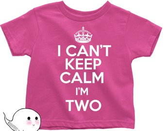 I Cant Keep Calm Im Two T Shirt Tees Toddler Youth Funny Gift Present 2 Year Old 2nd Happy Birthday Party Little Girl Boy Bday