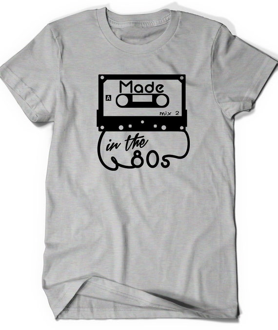 Made In The 80s Shirt T Birthday Bday Men Womens