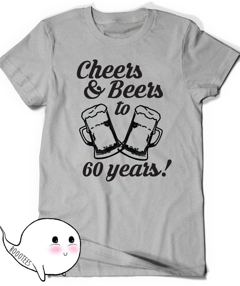60th Birthday Shirt Cheers And Beers T Tee Bday Men