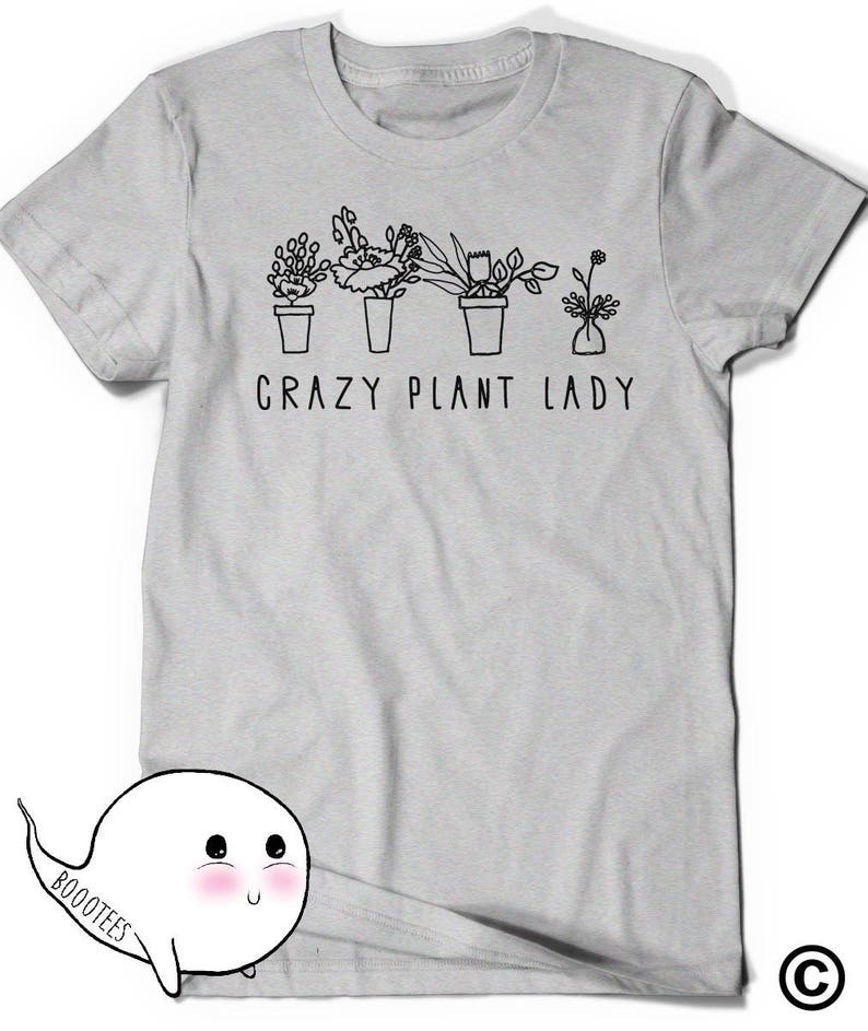 save off 3211e 44876 Plant Shirt Crazy Plant Lady Shirt Gift for Friend T-Shirt Tee Ladies Girl  Womens Mens Gardening Plant lady is the New Cat Lady Farmer Farm