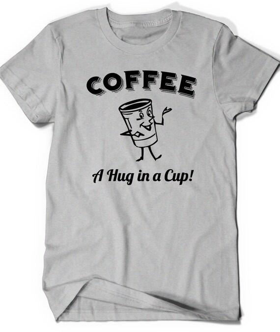 34372b336 Funny Coffee Shirt T-Shirt T Tees Funny Humor Womens Mens Gift | Etsy