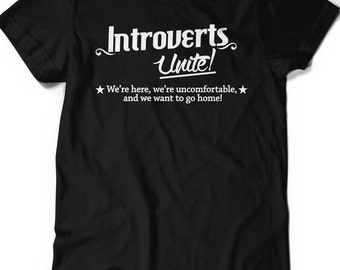 Introvert T-shirt Funny Humor T Shirt T Shirt Tee Ladies Mens Birthday Gift Present Introverted Unite We Want to Go Home