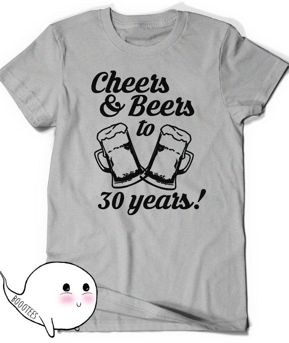 Cheers And Beers 30th Birthday Shirt Funny Tshirt T