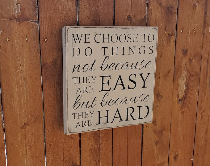 """Custom Carved Wooden Sign - """"We choose to do things not because they are easy, but because they are hard"""""""