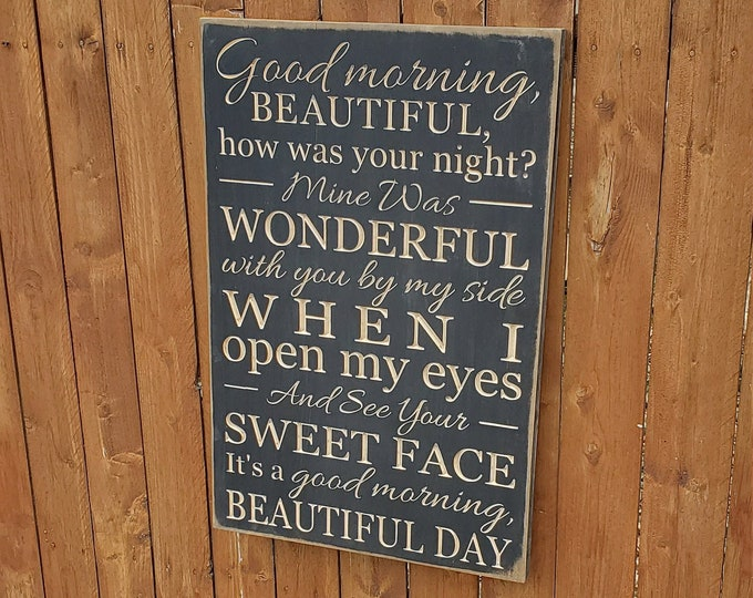 """Custom Carved Wooden Sign - """"Good morning beautiful, how was your night ..."""" - Steve Holy """"Good Morning Beautiful"""" song lyrics"""
