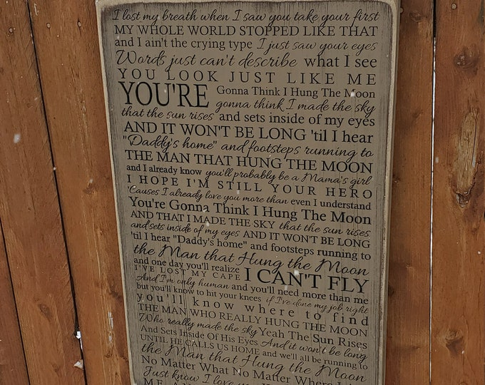 """Custom Carved Wooden Sign - """"I lost my breath when I saw you take your first..."""" - Brantley Gilbert """"Man That Hung The Moon"""" song lyrics"""