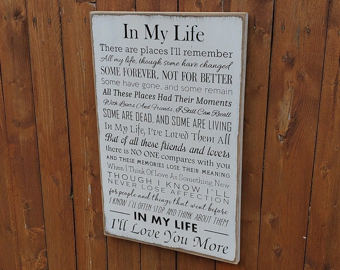 """Custom Carved Wooden Sign - """"In My Life there are places I'll remember ..."""" - Beatles """"In My Life"""" song lyrics"""