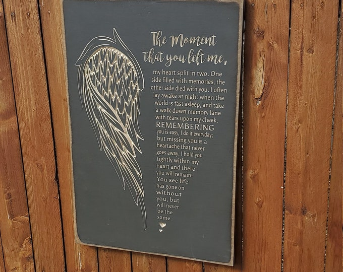 """Custom Carved Wooden Sign - """"The moment that you left me, my heart split in two ..."""""""