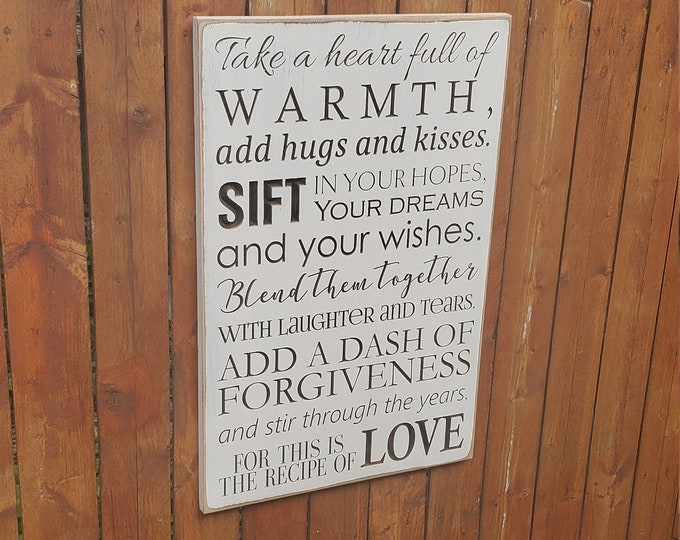"Custom Carved Wooden Sign - ""Take a heart full of warmth, add hugs and kisses, sift in your hopes, your dreams ..."""