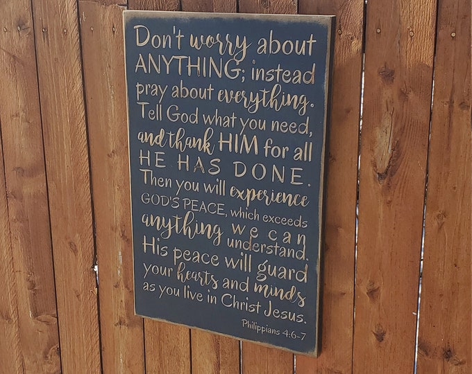 """Custom Carved Wooden Sign - """"Don't worry about anything, instead pray about everything..."""" - Philippians 4:6-7"""