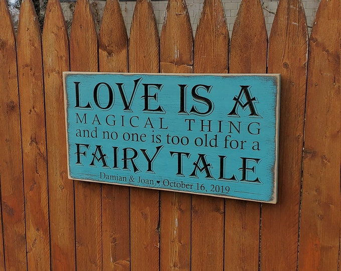 """Personalized Carved Wooden Sign - """"Love is a Magical thing, and no one is too old for a Fairy Tale"""""""