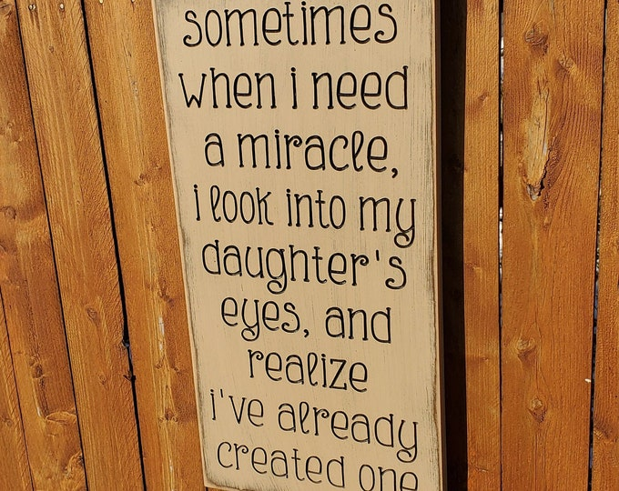 """Custom Carved Wooden Sign - """"Sometimes When I Need A Miracle ..."""""""