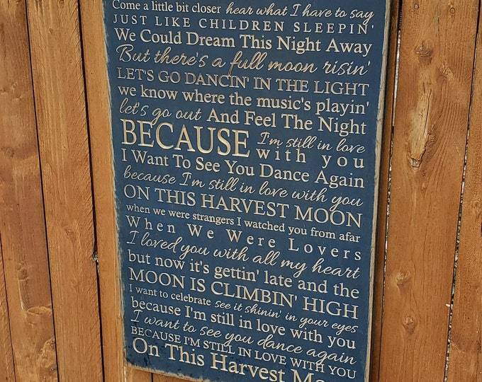 """Custom Carved Wooden Sign - """"Come a little bit closer, hear what I have to say ... Harvest Moon"""" - Neil Young """"Harvest Moon"""" song lyrics"""