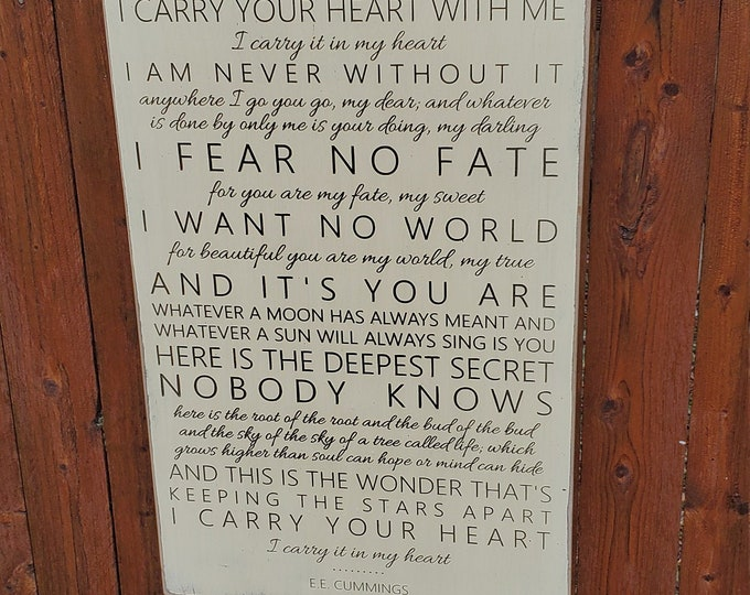 """Custom Carved Wooden Sign - """"I carry your heart with me... """" - EE Cummings quote"""