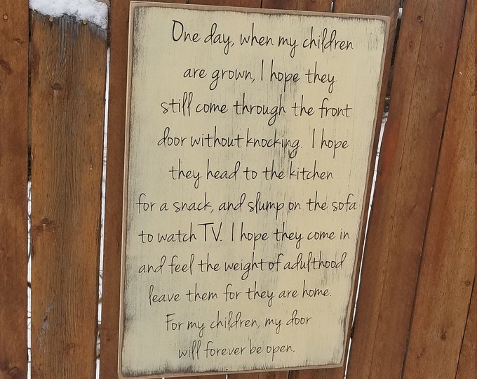 """Custom Carved Wooden Sign - """"One Day, When My Children Are Grown, I Hope They Come Through The Front Door..."""""""