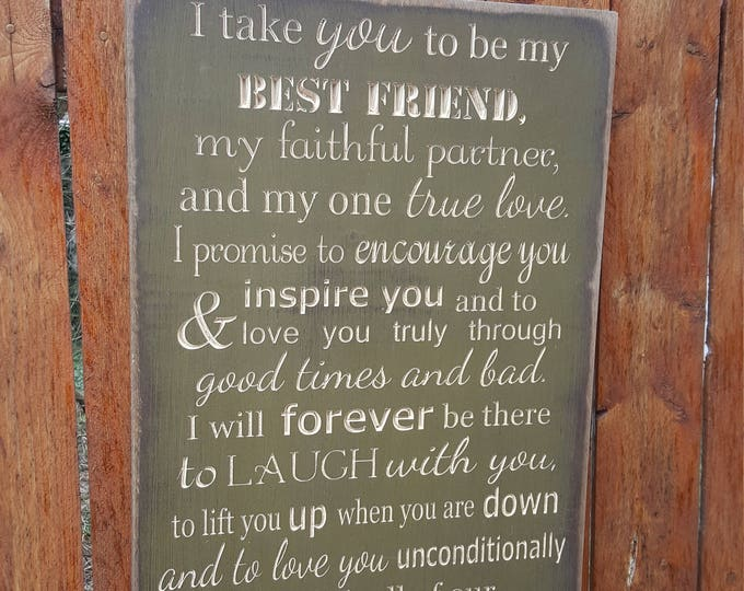 """Personalized Carved Wooden Sign - """"I Take You to be my Best Friend, My Faithful Partner and my One True Love"""""""