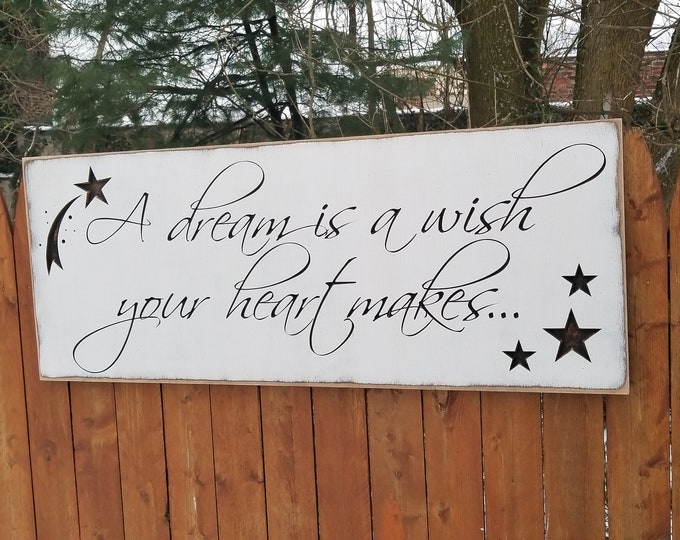 """Custom Carved Wooden Sign - """"A Dream Is A Wish Your Heart Makes"""" 10x24"""