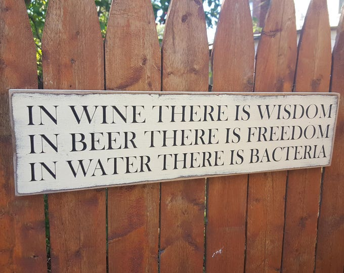 """Custom Carved Wooden Sign - """"In Wine There Is Wisdom, In Beer There Is Freedom, In Water There Is Bacteria"""" - 24""""x6"""""""