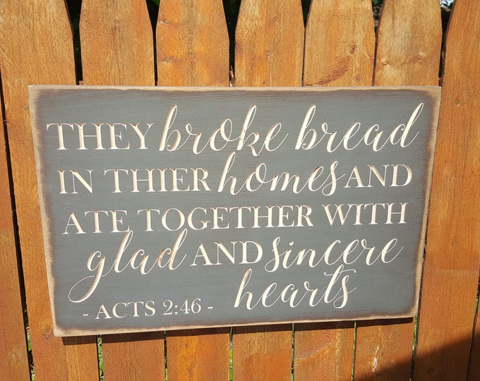 """Custom Carved Wooden Sign - """"They Broke Bread In Their Homes ... Acts 2:46"""""""