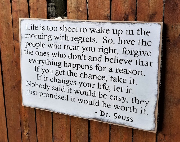 """Custom Carved Wooden Sign - """"Life is too short to wake up with regrets.  So, love the peole who treat you right ..."""""""