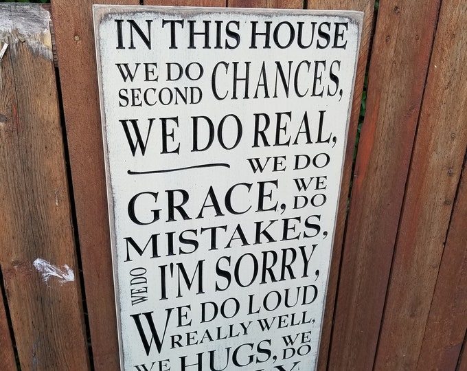 """Custom Carved Wooden Sign - """"In This House We Do Second Chances ..."""""""