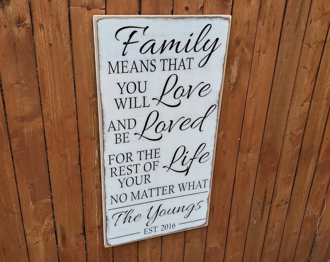 """Personalized Carved Wooden Sign - """"Family Means That You Will Love And Be Loved For The Rest Of Your Life No Matter What"""" 16x30"""