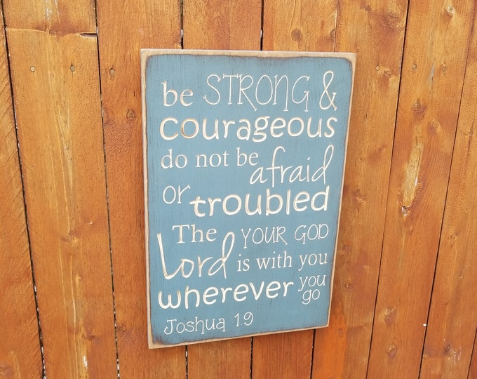 """Custom Carved Wooden Sign - """"Be Strong And Courageous ..."""" - Joshua 1:9"""
