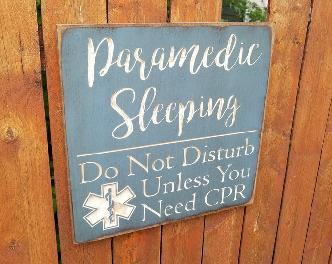 """Custom Carved Wooden Sign - """"Paramedic Sleeping - Do Not Disturb Unless You Need CPR"""""""