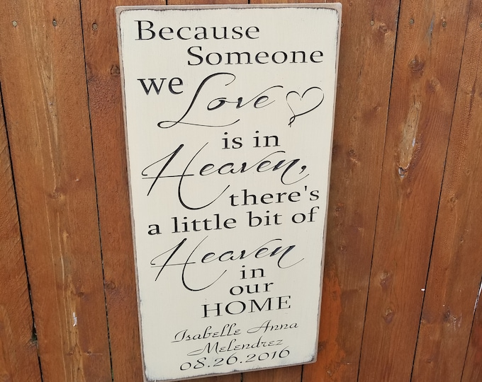 """Personalized Carved Wooden Sign - """"Because Someone We Love Is In Heaven"""""""