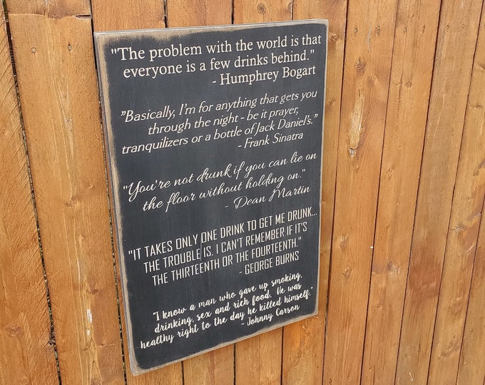 Custom Carved Wooden Sign - Quotes by Humphry Bogart, Frank Sinatra, Dean Martin, George Burns and Johnny Carson