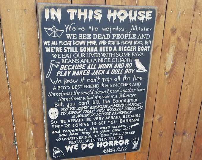 """Custom Carved Wooden Sign - """"In this House we do ... Horror"""""""