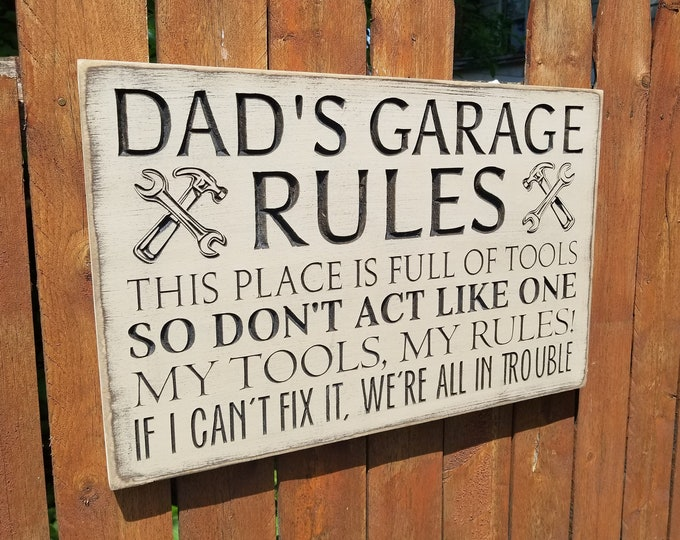 """Custom Carved Wooden Sign - """"Dad's Garage Rules - This Place Is Full Of Tools So Don't Act Like One, My Tools My Rules ..."""""""